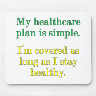 My healthcare plan is simple mouse mat