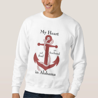 My heart and soul are anchored in Alabama Sweatshirt