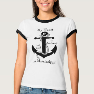 My heart and soul are anchored in Mississippi Tees