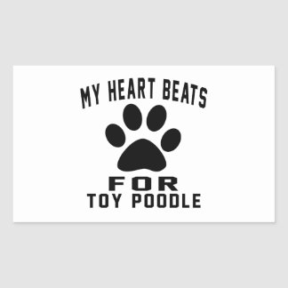 MY HEART BEATS FOR Toy Poodle Rectangular Sticker
