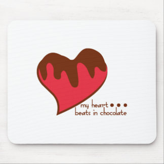 My Heart...Beats In Chocolate Mouse Pads