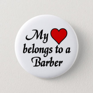 My heart belongs to a Barber 6 Cm Round Badge