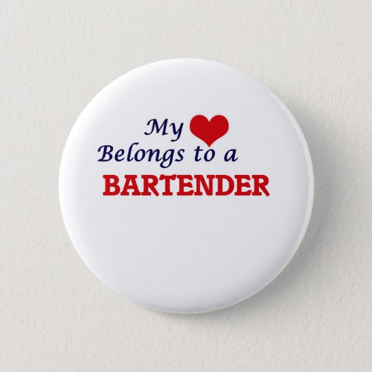 My heart belongs to a Bartender 6 Cm Round Badge
