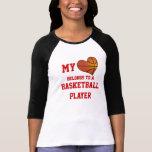 My Heart Belongs to a Basketball Player T Shirts