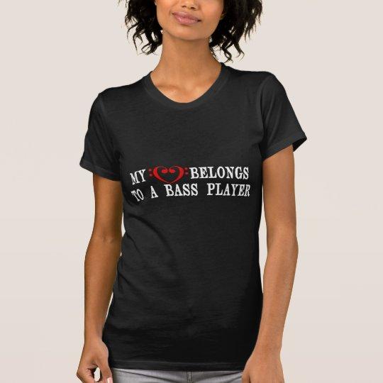 My Heart Belongs To A Bass Player T-Shirt