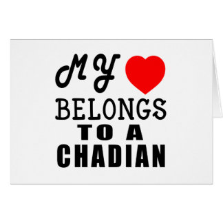 My Heart Belongs To A Chadian Greeting Cards