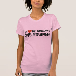 My Heart Belongs To A Civil Engineer T Shirts