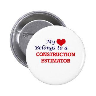 My heart belongs to a Construction Estimator 6 Cm Round Badge