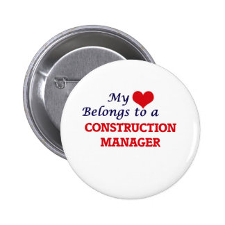My heart belongs to a Construction Manager 6 Cm Round Badge