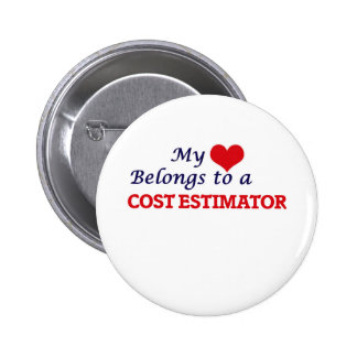 My heart belongs to a Cost Estimator 6 Cm Round Badge