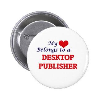 My heart belongs to a Desktop Publisher 6 Cm Round Badge