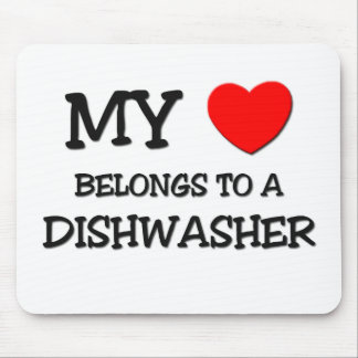 My Heart Belongs To A DISHWASHER Mouse Mat
