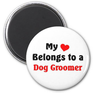 My heart belongs to a Dog Groomer 6 Cm Round Magnet