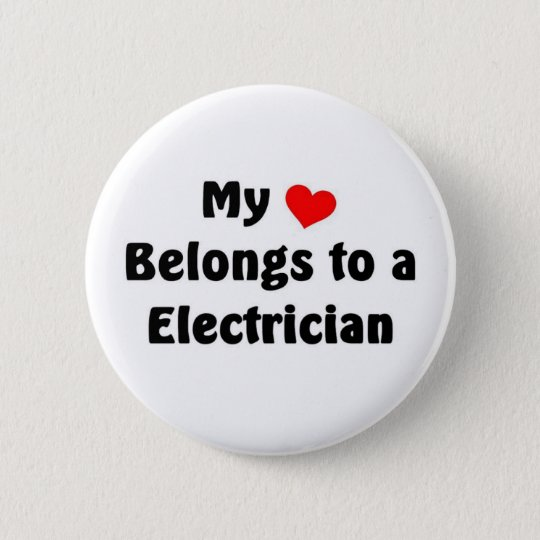 My heart belongs to a Electrician 6 Cm Round Badge