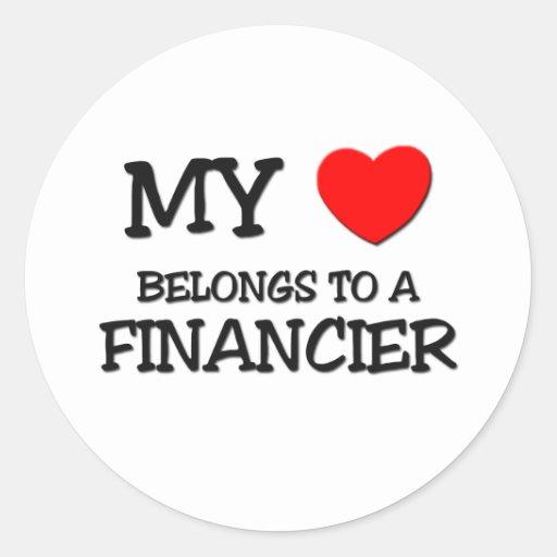 My Heart Belongs To A FINANCIER Round Sticker