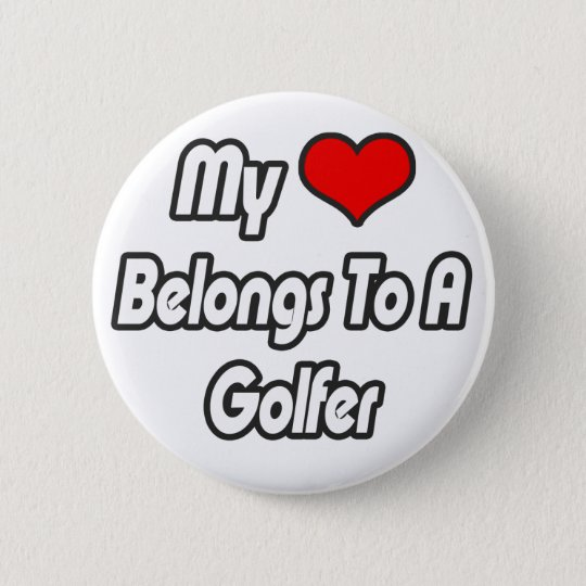 My Heart Belongs To A Golfer 6 Cm Round Badge