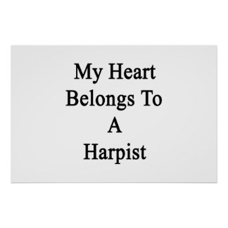 My Heart Belongs To A Harpist Posters