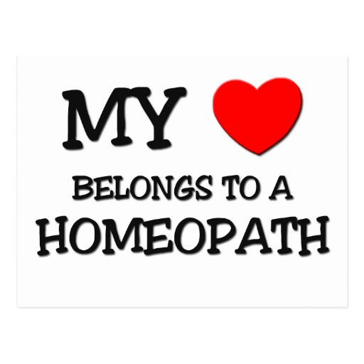 My Heart Belongs To A HOMEOPATH Postcards