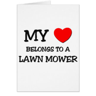 My Heart Belongs To A LAWN MOWER Greeting Card
