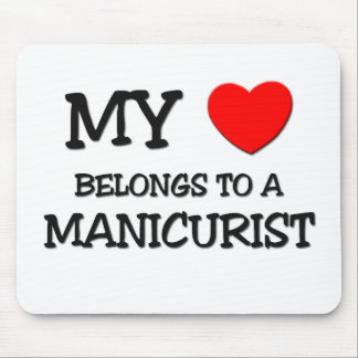 My Heart Belongs To A MANICURIST Mouse Pads