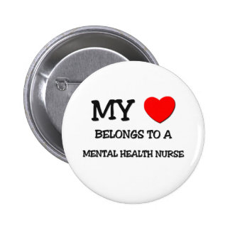 My Heart Belongs To A MENTAL HEALTH NURSE 6 Cm Round Badge