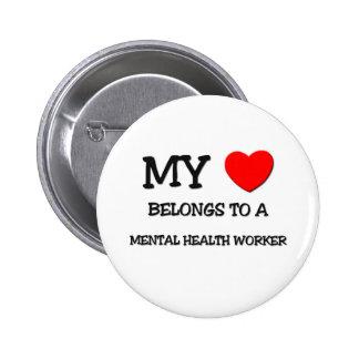 My Heart Belongs To A MENTAL HEALTH WORKER Pinback Button