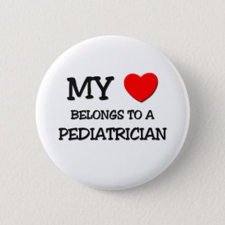 My Heart Belongs To A PEDIATRICIAN 6 Cm Round Badge