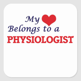 My heart belongs to a Physiologist Square Sticker