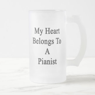 My Heart Belongs To A Pianist Frosted Glass Mug