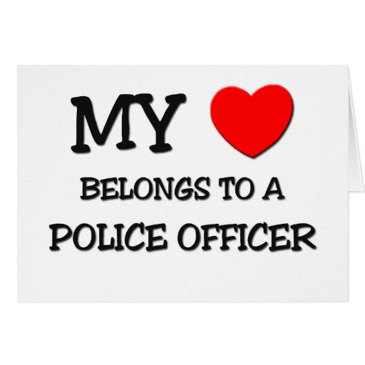 My Heart Belongs To A POLICE OFFICER Cards