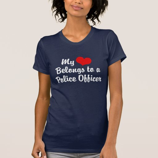 My Heart Belongs to a Police Officer Tshirts