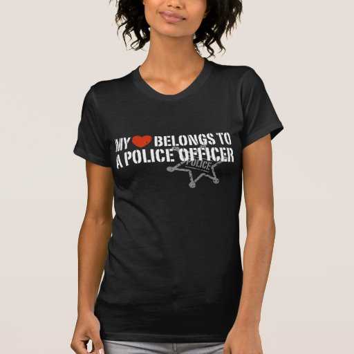 My Heart Belongs to a Policeman T-shirts