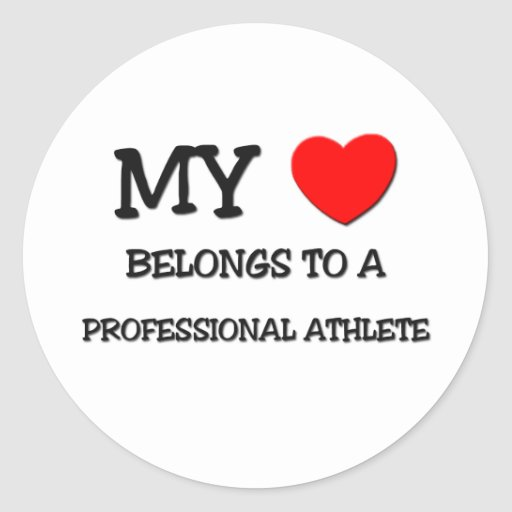 My Heart Belongs To A PROFESSIONAL ATHLETE Round Sticker