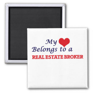 My heart belongs to a Real Estate Broker Square Magnet