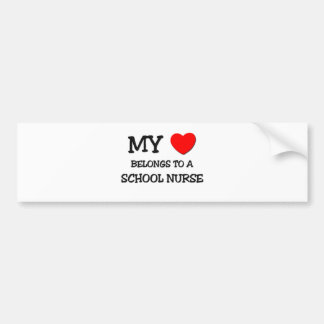 My Heart Belongs To A SCHOOL NURSE Bumper Sticker