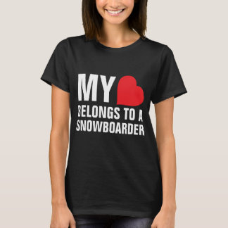 My heart belongs to a Snowboarder T-Shirt