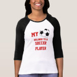 My Heart Belongs to a Soccer Player T Shirts