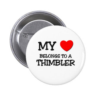 My Heart Belongs To A THIMBLER 6 Cm Round Badge
