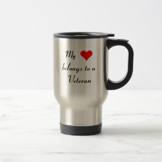 """My Heart Belongs to a Veteran"" Travel Mug"