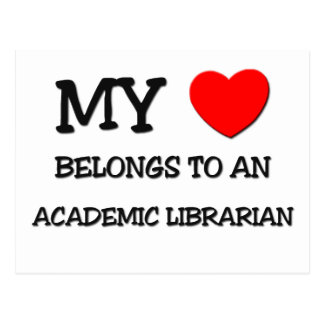 My Heart Belongs To An ACADEMIC LIBRARIAN Post Card