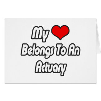 My Heart Belongs To An Actuary Card
