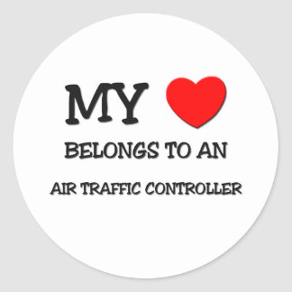 My Heart Belongs To An AIR TRAFFIC CONTROLLER Classic Round Sticker