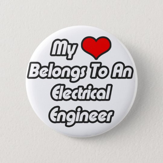 My Heart Belongs To An Electrical Engineer 6 Cm Round Badge
