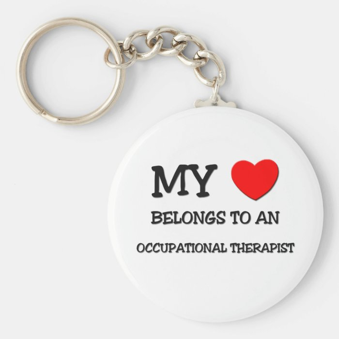 My Heart Belongs To An OCCUPATIONAL THERAPIST Basic Round Button Key Ring