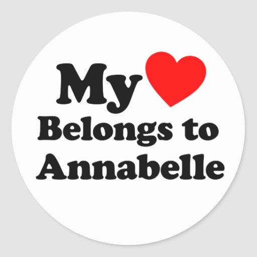 My Heart Belongs to Annabelle Round Stickers