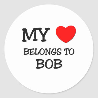 My Heart Belongs to Bob Round Sticker