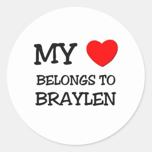 My Heart Belongs to Braylen Stickers