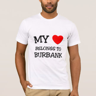My heart belongs to BURBANK T-Shirt