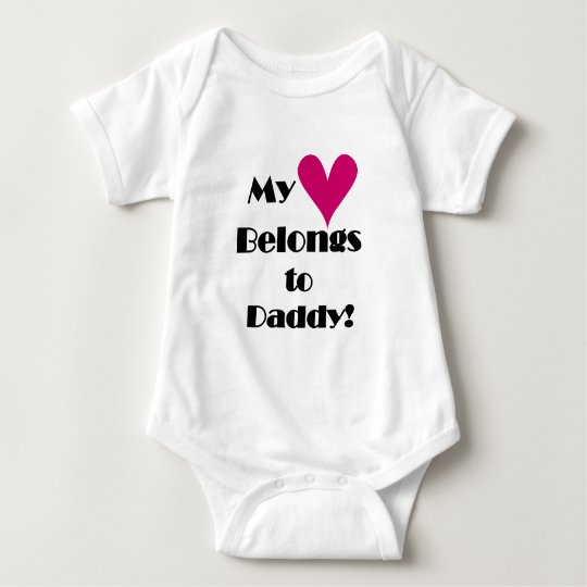 My Heart Belongs to Daddy Baby Bodysuit