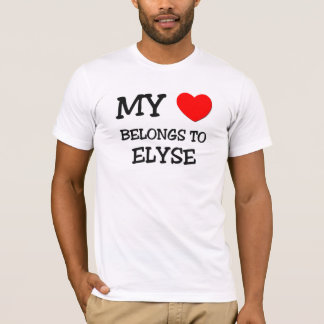 My Heart Belongs To ELYSE T-Shirt